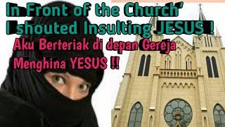 Video AKU TERIAK-TERIAK DI DEPAN GEREJA SAMBIL MENGHINA YESUS (I Insult JESUS !!) MP3, 3GP, MP4, WEBM, AVI, FLV April 2019