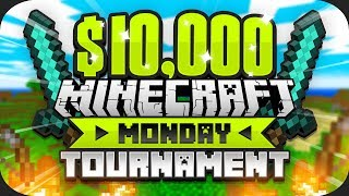 $10,000 MINECRAFT Monday Tournament (Week 7)