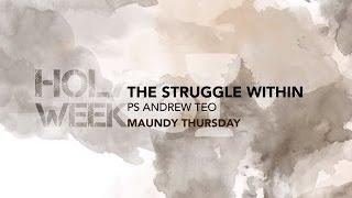 MAUNDY THURSDAY - The Struggle Within