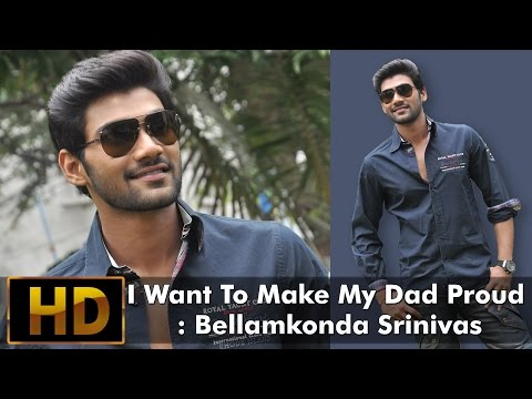 I Want To Make My Dad Proud  Bellamkonda Srinivas