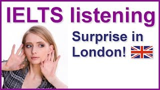 Surprise in London, English listening test, IELTS Listening
