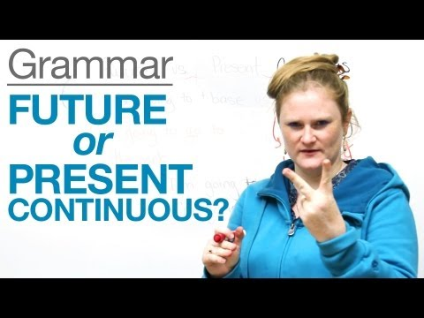 Tenses in English – Future or Present Continuous?