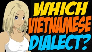 Which Vietnamese Dialect Should I Learn?