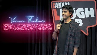 Varun Thakur | Why Astrology Sucks | Stand Up Comedy