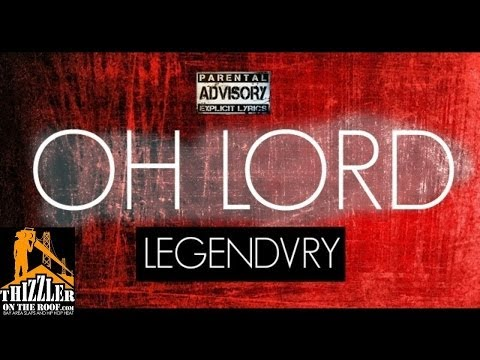 Legendvry - Oh Lord (Prod. Maleko) (Exclusive) [Thizzler.com]
