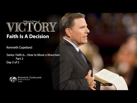Faith Is a Decision with Kenneth Copeland (Air Date 5-13-16)