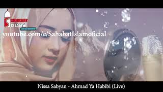 NISSA SABYAN SHOLAWAT MERDU | AHMAD YA HABIBI  TERBARU 2018