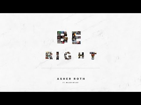 Be Right (Feat. Major Myjah)