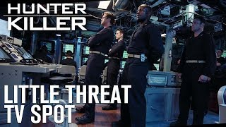 Hunter Killer | 'Little Threat' TV Spot | Empire Entertainment