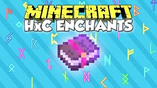HxC ENCHANTS MOD - Encantamientos super chetados [Forge][1.7.10][Español]