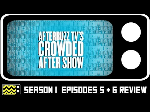 Crowded Season 1 Episodes 5 Review & AfterShows | AfterBuzz TV