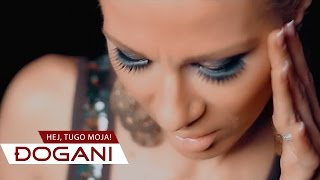 DJOGANI - Hej Tugo Moja - Official video HD
