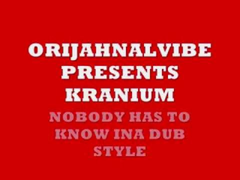 KRANIUM NOBODY HAS TO KNOW ORIJAHNALVIBEZ DUBPLATE
