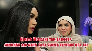 Video Nikita Mirzani Tak Sanggup Menahan Air Mata Saat Cerita Tentang Hal Ini! 1,2,3 Jawab Semuanya MP3, 3GP, MP4, WEBM, AVI, FLV Agustus 2019