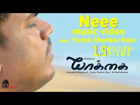 Neee Music Video Yaakkai - ft. Yuvan Shankar Raja    Krishna, Swathi