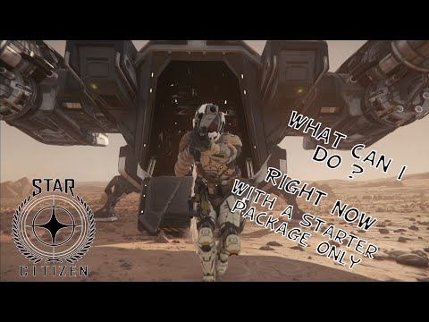 Star Citizen What Can I Do Right Now With Only a Starter Package