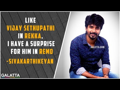 Like-Vijay-sethupathi-in-Rekka-I-have-a-surprise-for-him-in-Remo--Sivakarthikeyan