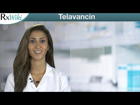 Telavancin To Treat Certain Types of Bacterial Infections - Overview