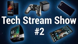 Samsung Unpacked 5, Xperia Z2, Google Nexus Watch, LG G Pro 2новости 03.02-09.02 - Tech Stream Show