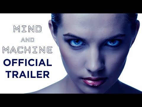 Mind And Machine – Official Trailer [HD]