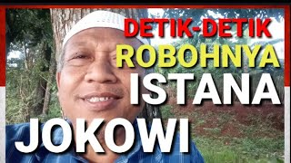 Video #082. Saksikanlah! DETIK-DETIK ROBOHNYA ISTANA JOKOWI MP3, 3GP, MP4, WEBM, AVI, FLV April 2019