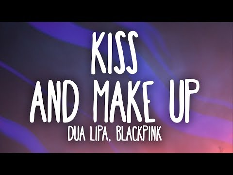 Dua Lipa, BLACKPINK - Kiss and Make Up (Lyrics) - Thời lượng: 3 phút, 10 giây.