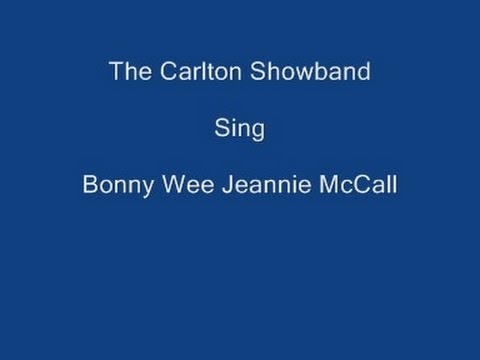 Video Bonnie Wee Jeannie McCall ----- The Carlton Showband download in MP3, 3GP, MP4, WEBM, AVI, FLV January 2017
