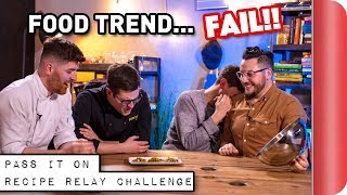 FOOD TREND Recipe Relay Challenge | Pass It On Ep. 6 by SORTEDfood