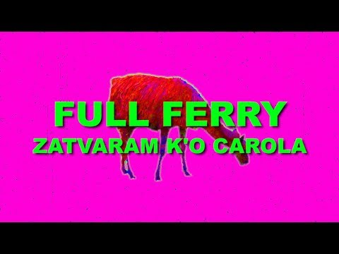 Full Ferry || Zatvaram ko Carola