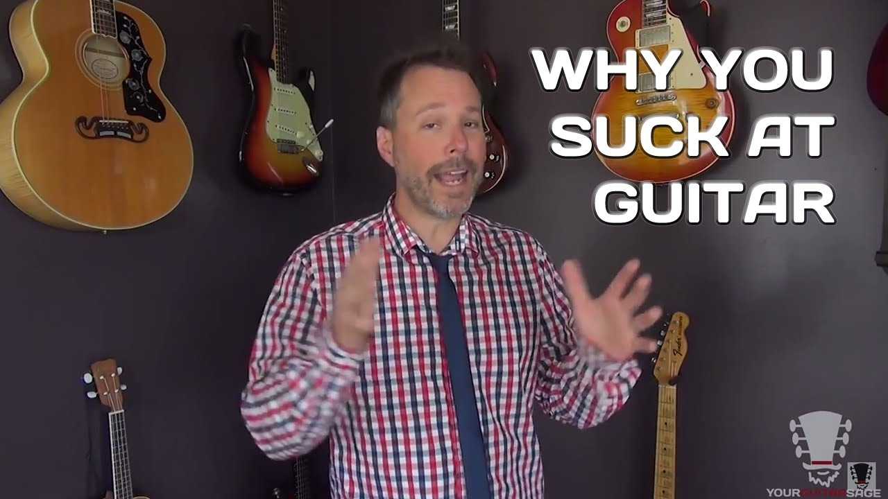 Why You Suck at Guitar – My Most Unpopular Video Yet