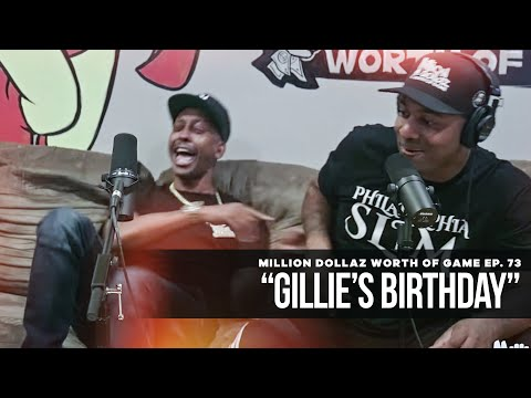 "Million Dollaz Worth of Game Episode 73: ""Gillie's Birthday"""