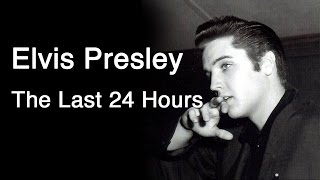 Video Elvis Presley - The Last 24 Hours MP3, 3GP, MP4, WEBM, AVI, FLV Februari 2019