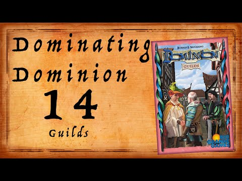 Dominating Dominion Episode 14: Guilds