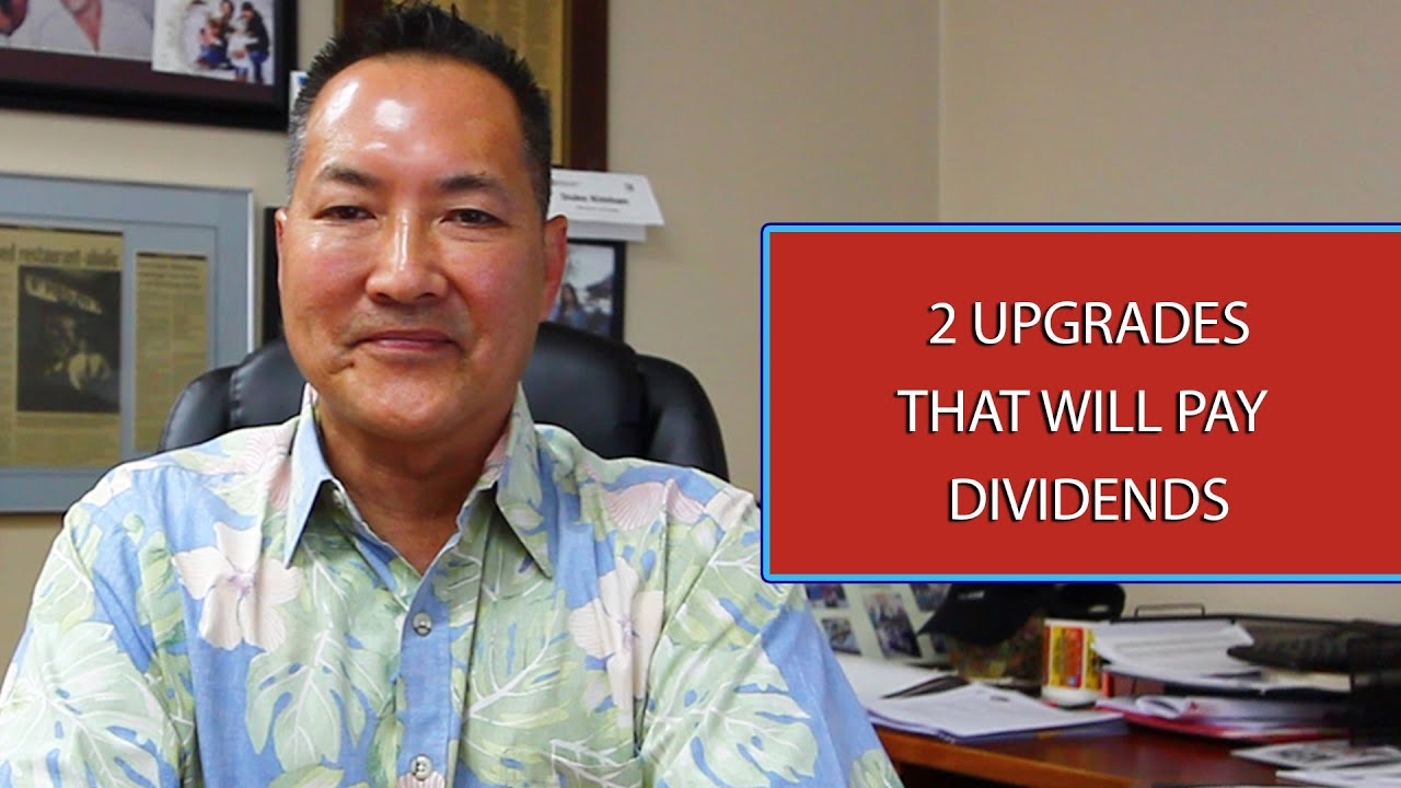 Q: What Are the 2 Best Upgrades You Can Make to Your Property?