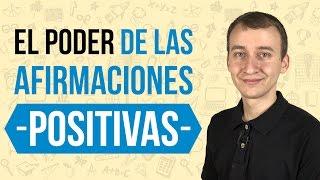 Video: El Verdadero Poder De Las Afirmaciones Positivas