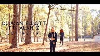 """Music video for DuJuan Elliott's single """"Let Me In"""" featuring Alan Z. Subscribe, Like, Share, Comment! Directed by: Luxstar StudiosActresses: Cydney Owens & Reine NoireFollow me! (Alan Z)YouTube: http://www.youtube.com/user/AlanZmusicFacebook: https://www.facebook.com/alanzmusicInstagram: http://instagram.com/alanzmusicSoundcloud: https://soundcloud.com/alanzmusicTwitter: https://twitter.com/AlanZmusichttp://savagenative.bigcartel.com/"""