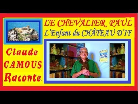LE CHEVALIER  PAUL  « Claude Camous Raconte » L'Enfant du CHÂTEAU D'IF, Grand marin et homme de cœur.