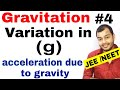 11 chap 8 | Gravitation 04 |Acceleration due to gravity g and Variation in g gravity  JEE MAINS/NEET
