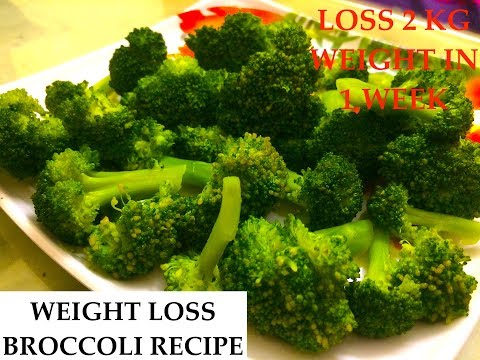 Broccoli weight loss recipe How To Lose Weight Fast With Broccoli  Loss 2 kg weight in 1 week