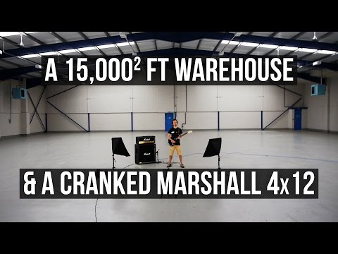 A 15,000ft Empty Warehouse and a Marshall 4x12 Stack