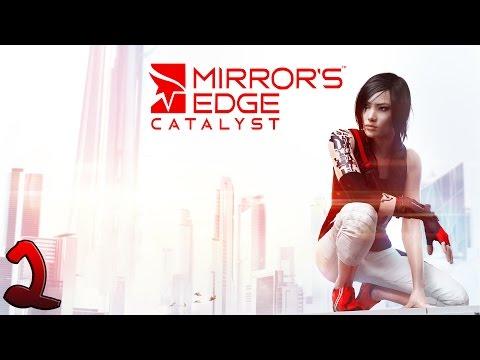 Mirror's Edge Catalyst. Прохождение. Часть 2 (Птицелов. Старые друзья)