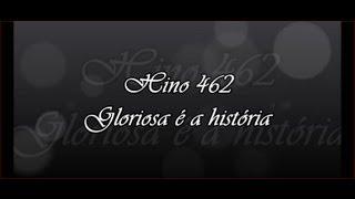 CCB Hino 462 -  Gloriosaé A História      ( Hinário 5 )