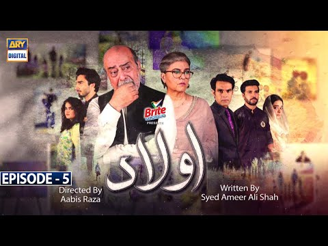 Aulaad Episode 5 - Presented by Brite [Subtitle Eng] - 19th January 2021 - ARY Digital Drama