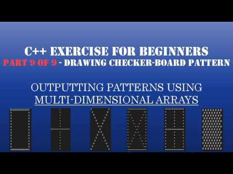 C++ Learn To Program – Multidimensional Arrays & Loops to Create Patterns – Pt9: Drawing Checker Board