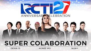 Video Super Collaboration By AGNEZ MO - Dewa 19 - Noah [HUT RCTI 27] MP3, 3GP, MP4, WEBM, AVI, FLV Februari 2019