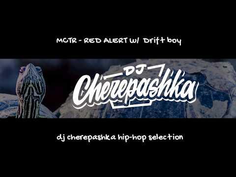 MCTR - RED ALERT w / Drift boy (dj cherepashka training version)