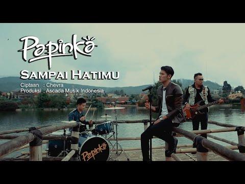 Papinka - Sampai Hatimu (Official Music Video With Lyric)