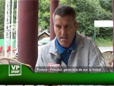 Poiana – Petrolul, generaţia de aur la fotbal