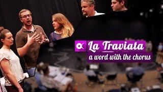 La Traviata: A Word with the Chorus