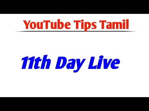 YouTube Tips Tamil Live || 11th Day